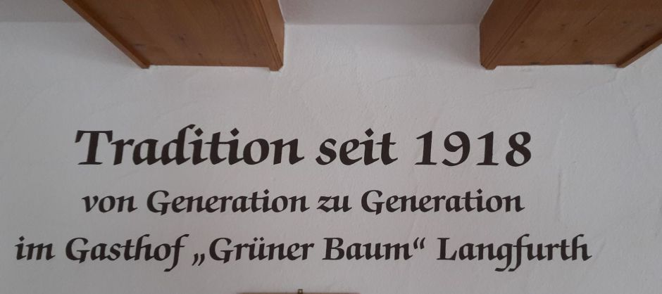 Tradition seit 1918 Gasthof Grüner baum Langfurth